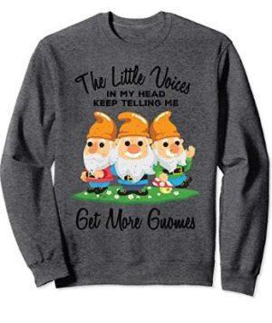 The Little Voices Get More Gnomes Sweatshirt