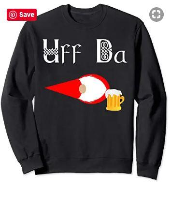 Uff da beer drinking gnome sweatshirt
